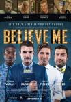 """Believe Me"" Film Trailer"